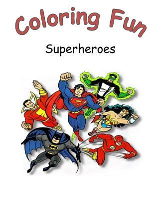 Coloring Fun Superheroes: Coloring Book on Superheroes, 60 Pages to Color Great for Children and Adults as Many Scenes Are Very Detailed. an Ideal Gift for Birthdays and Christmas Sunflower Publishing