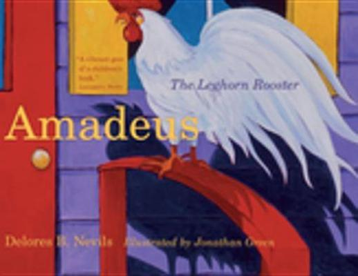 Amadeus: The Leghorn Rooster  by  Delores B Nevils