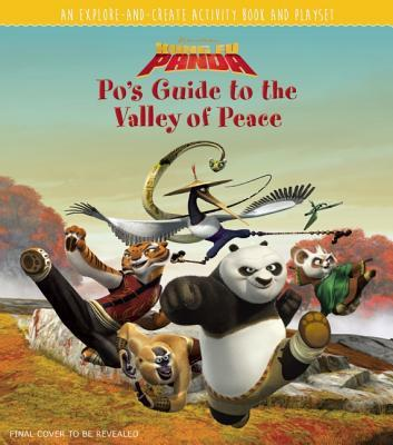 Kung Fu Panda: The Scroll of the Masters: An Explore-and-Create Activity Book and Play Set  by  Insight Editions