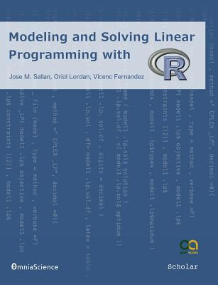 Modeling and Solving Linear Programming with R  by  Jose M Sallan
