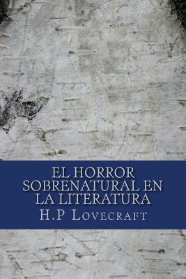 El Horror Sobrenatural En La Literatura  by  H P Lovecraft