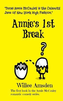 Annies 1st Break: The First Book in the Annie McCauley Romantic Comedy Mystery Series  by  Willee Amsden