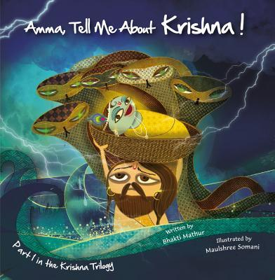 Amma Tell Me about Krishna! (Part 1 in the Krishna Trilogy)  by  Bhakti Mathur