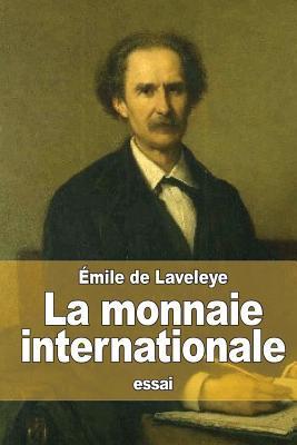 La Monnaie Internationale Emile de Laveleye