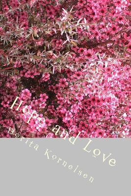 Hope and Love  by  Dorita Lynn Kornelsen