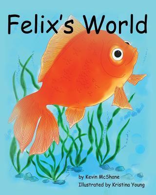 Felixs World Kevin McShane