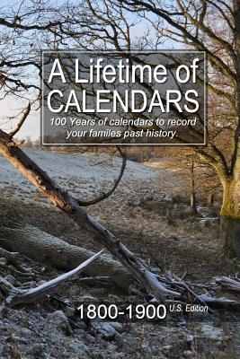 A Lifetime of Calendars 1800-1900 U.S. Edition  by  Gary A. McConnell