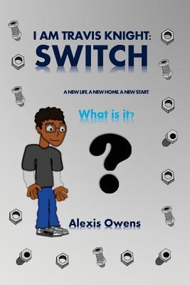 I Am Travis Knight: Switch Alexis Owens
