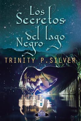 Los Secretos del Lago Negro Trinity P Silver