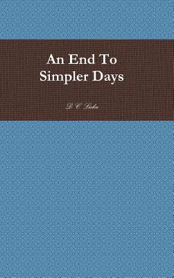 An End to Simpler Days Damon Liska