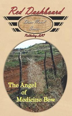The Angel of Medicine Bow  by  Robert Louis Penven