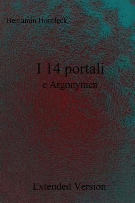 I 14 Portali E Argonymen Extended Version Benjamin Hornfeck