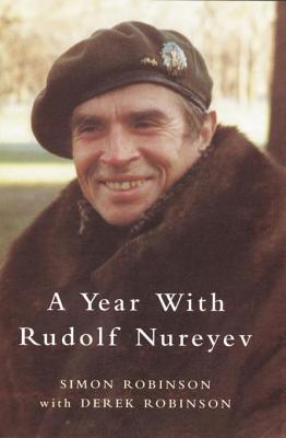 The Year with Rudolf Nureyev  by  Simon Robinson