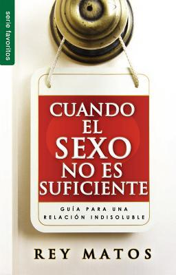 Cuando El Sexo No Es Suficiente // When Sex Isnt Enough  by  Rey Matos