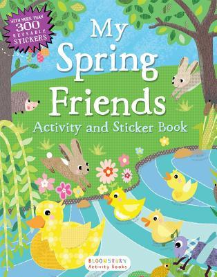 My Spring Friends Activity and Sticker Book  by  Bloomsbury