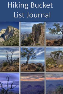 Hiking Bucket List Journal  by  Tom Alyea