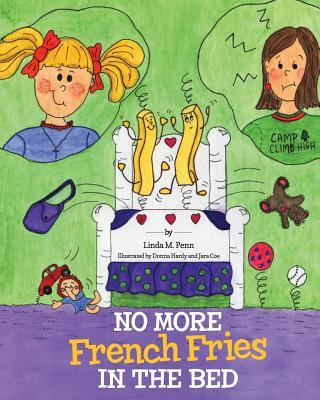 No More French Fries in the Bed Linda M. Penn