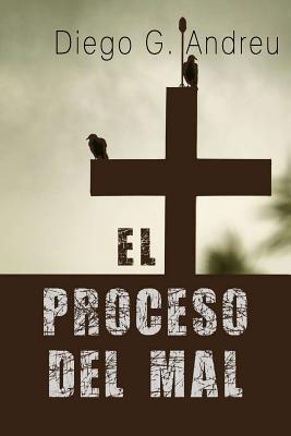 El Proceso del Mal Diego Garcia Andreu