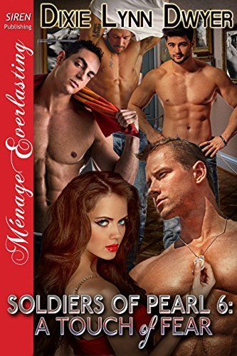 Soldiers of Pearl 6: A Touch of Fear  by  Dixie Lynn Dwyer