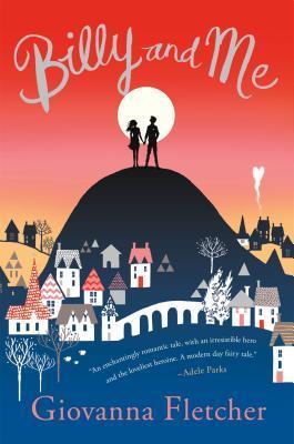 Billy and Me: A Novel Giovanna Fletcher