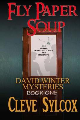 David Winter Mysteries: Fly Paper Soup  by  Cleve Sylcox