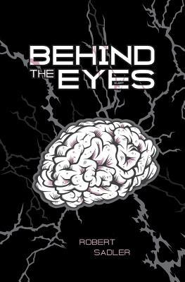 Behind the Eyes Robert Sadler