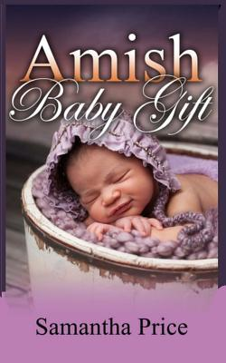 Amish Baby Gift  by  Samantha Price