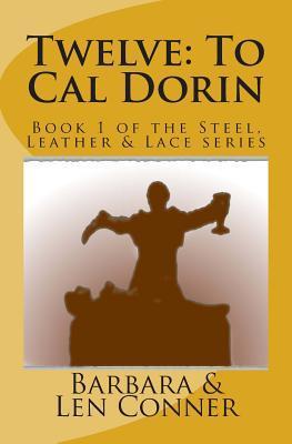 Twelve: To Cal Dorin  by  Barbara Conner