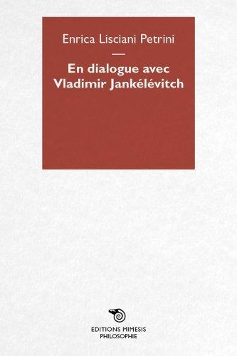 En dialogue avec Vladimir Jankélévitch Enrica Lisciani Petrini