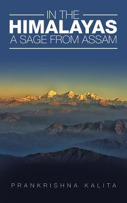 In the Himalayas a Sage from Assam  by  Prankrishna Kalita