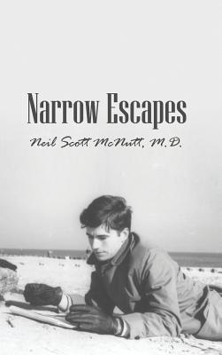 Narrow Escapes M D Neil Scott McNutt