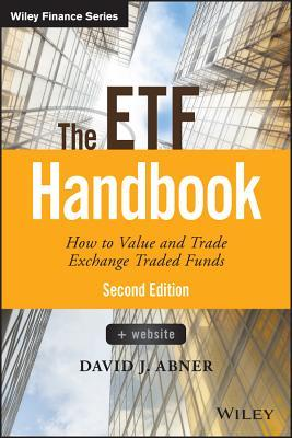 The Etf Handbook + Website: How to Value and Trade Exchange Traded Funds  by  David J Abner