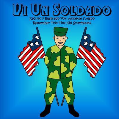 VI Un Soldado  by  Annette Crespo