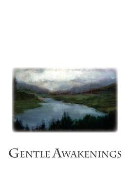 Gentle Awakenings: Selected Spiritual Poetry of Ralph Tagg  by  Ralph William Tagg