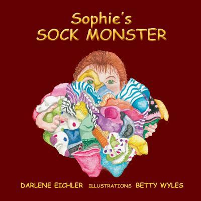 Sophies Sock Montser  by  Darlene Eichler