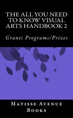 The All You Need to Know Visual Arts Handbook 2 Matisse Avenue Books