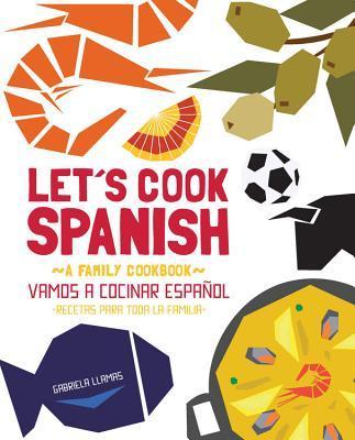 Kids Cook Spanish: Los ninos cocinan espanol  by  Gabriela Llamas