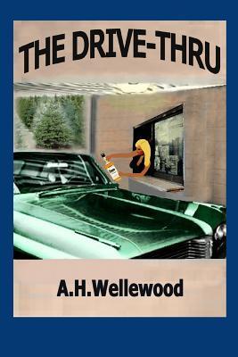 The Drive-Thru A.H. Wellewood