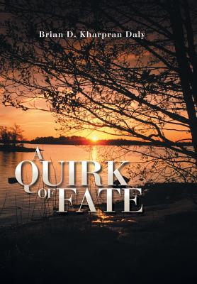 A Quirk of Fate  by  Brian D Kharpran Daly