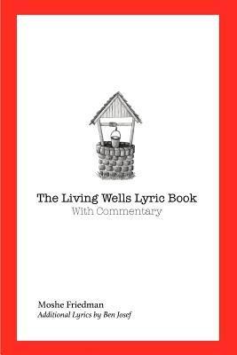 The Living Wells Lyric Book Moshe Friedman