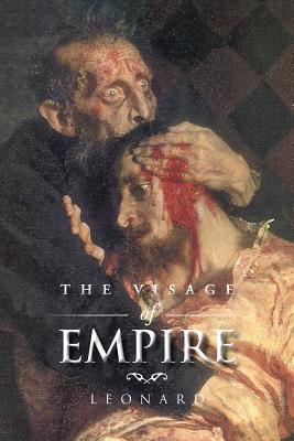 The Visage of Empire  by  Leonard  Marcia