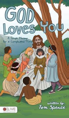 God Loves You  by  Tom Spence