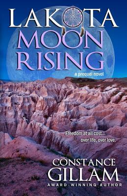 Lakota Moon Rising  by  Constance Gillam