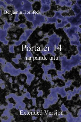 Portaler 14 Na Pande Tatu Extended Version Benjamin Hornfeck