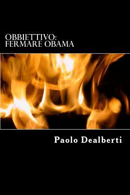 Obbiettivo: Fermare Obama  by  Paolo Dealberti