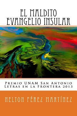El Maldito Evangelio Insular Nelton Perez Martinez