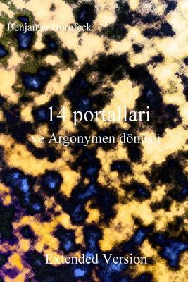 14 Portallari Ve Argonymen Donusu Extended Version  by  Benjamin Hornfeck
