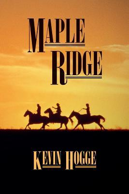 Maple Ridge  by  Kevin Hogge
