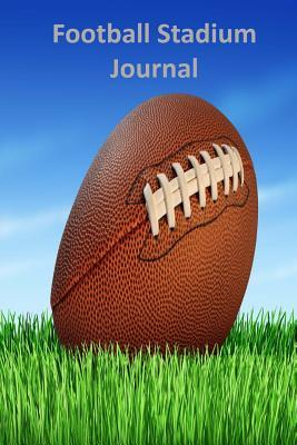 Football Stadium Journal  by  Tom Alyea