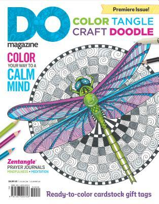 Color, Tangle, Craft, Doodle: Do Magazine, Book Edition  by  Editors of Do Magazine